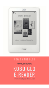 Review: Kobo Glo E-reader – Claudia Goes Abroad